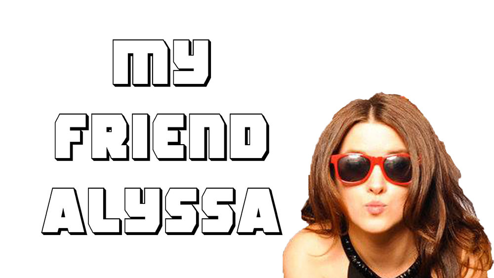 Ep. 35 - My Friend Alyssa.jpg
