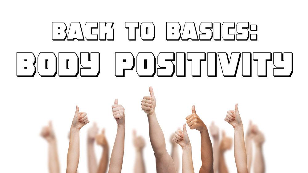 Ep. 68 - Back to Basics - Body Positivity.jpg