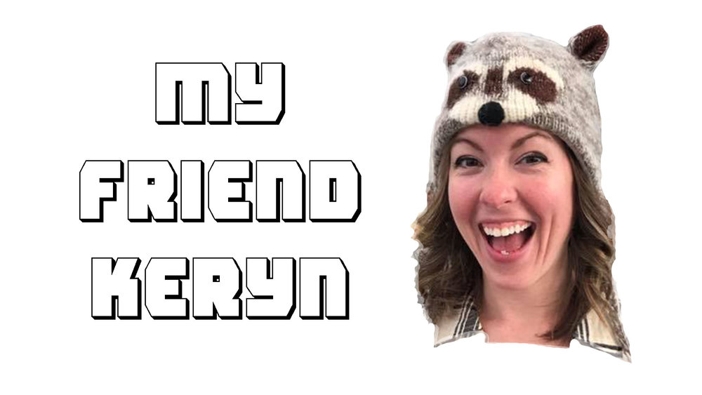 Ep. 78 - My Friend Keryn.jpg