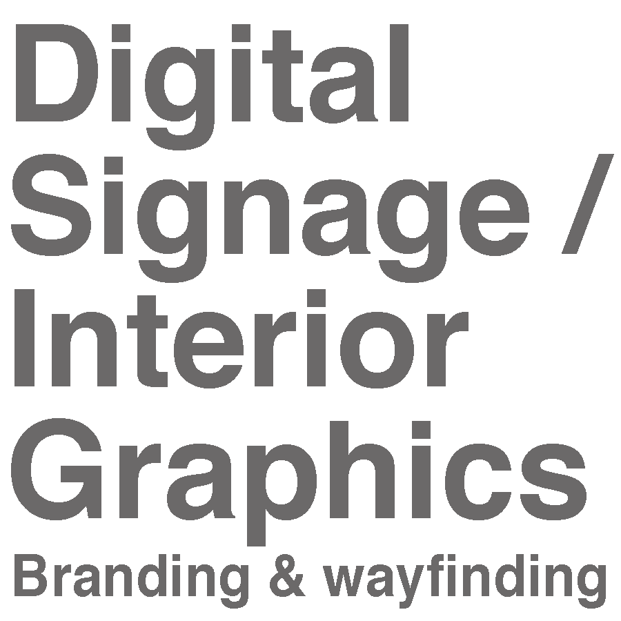 DIGITAL SIGNAGE / INTERIOR GRAPHICS