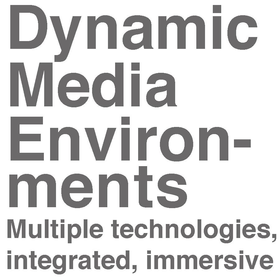 DYNAMIC MEDIA ENVIRONMENTS