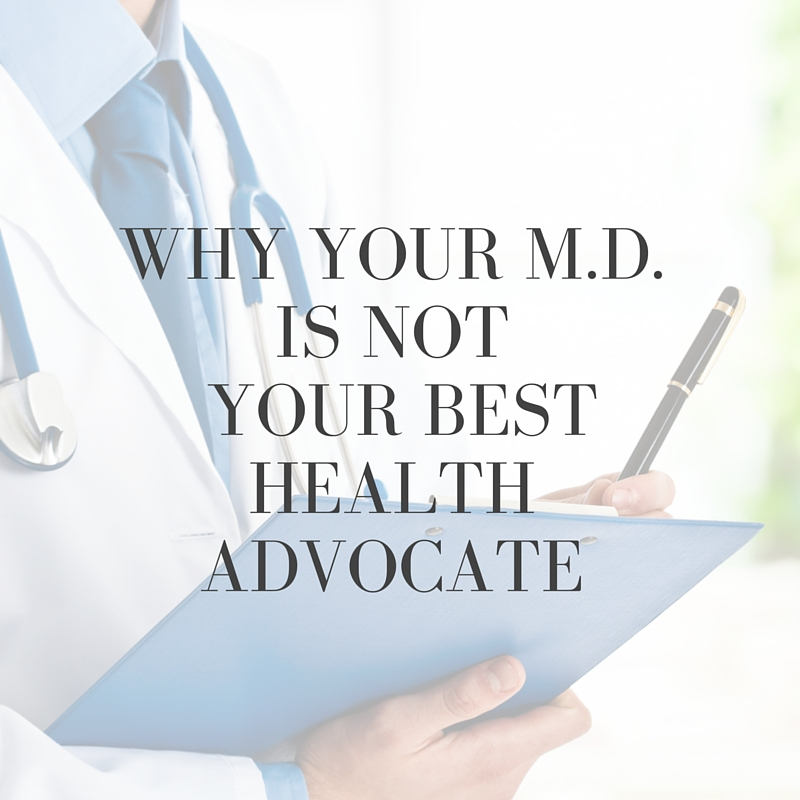 M.D. is not best health advocate