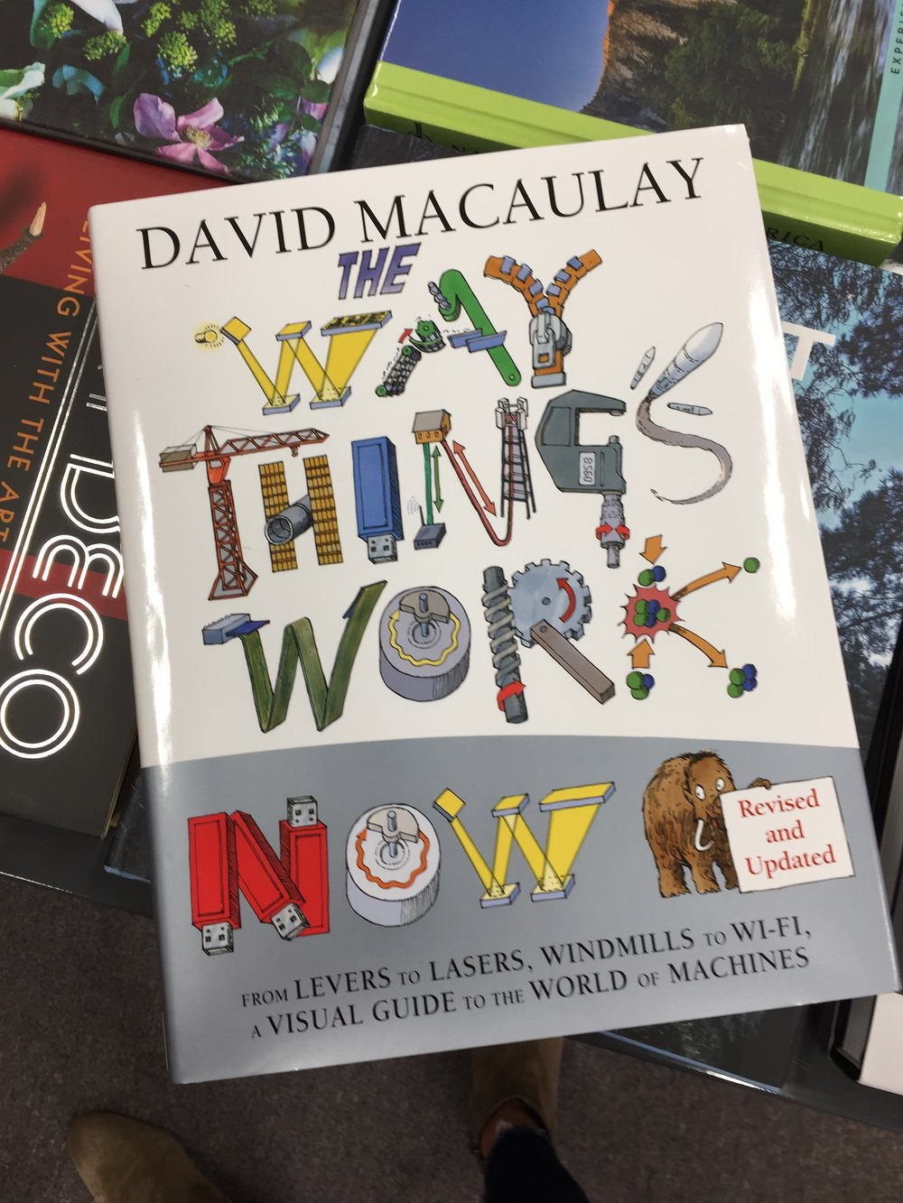 """The Way Things Work Now"" tells the story of the development and evolution of the workings of machines. Simply illustrated, cleverly told. $35"