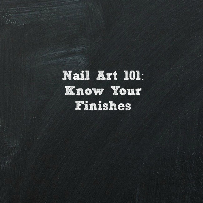 Nail-Art-101-Know-Your-Finishes-Graphic.jpg