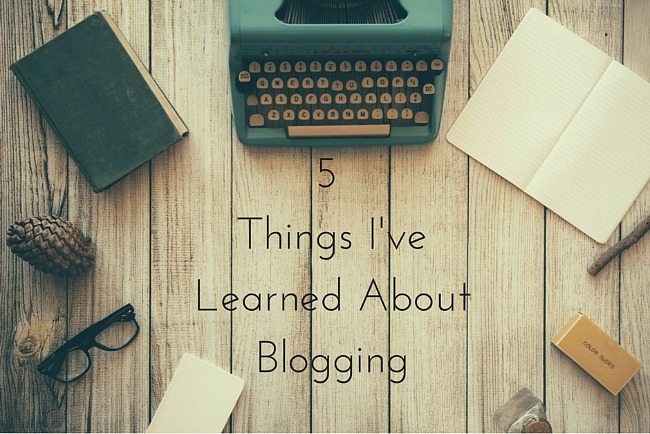 5-Things-Ive-Learned-About-Blogging.jpg