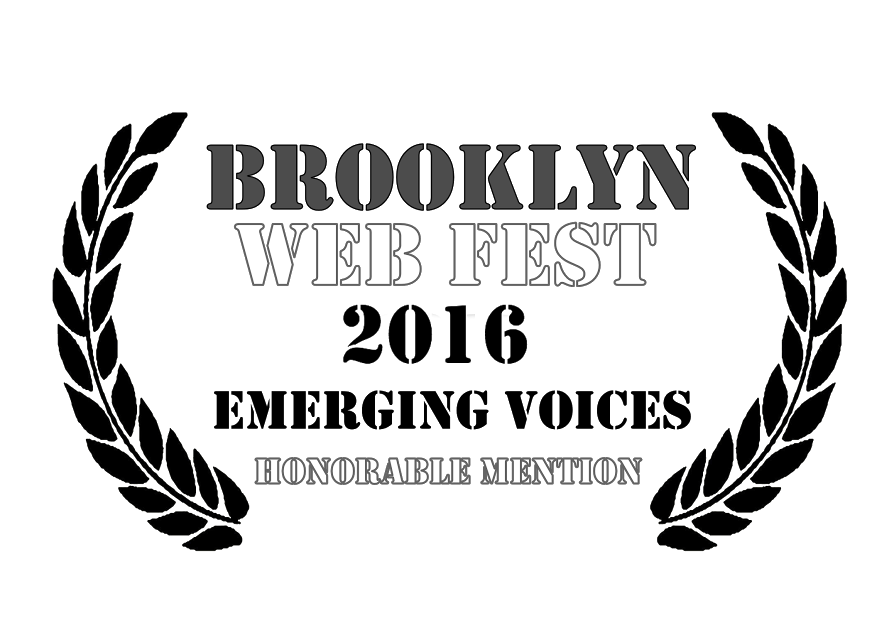 BKWF 2016: Nominated for BEST DRAMA, BEST SHOW, Made In NY Award, and New Hollywood Emerging Voices Award*