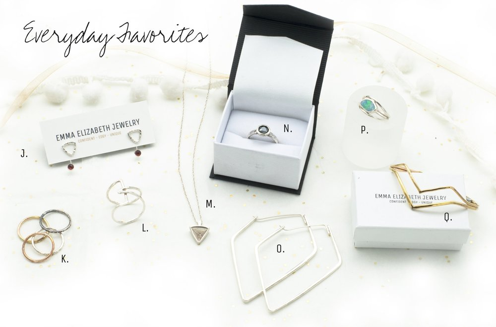 J.   Studs and Gemstone Earring Jackets  $105  K.   Textured Stacking Rings  $25+  L.   Geometric Wrap Ring    $75  M.   Geometric Triangle Necklace  $90  N.   Hematite Stacking Ring  $145  O.   Angular Hoop Earrings  $125  P.   Opal Fire Ring  $145+  Q.   Elegant Angled Cuff  $105