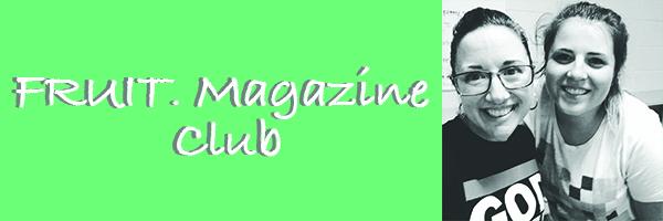 FRUIT mag club.jpg