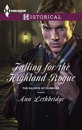 Falling for the Highland Rogue (The Gilvrys of Dunross, Book 3)