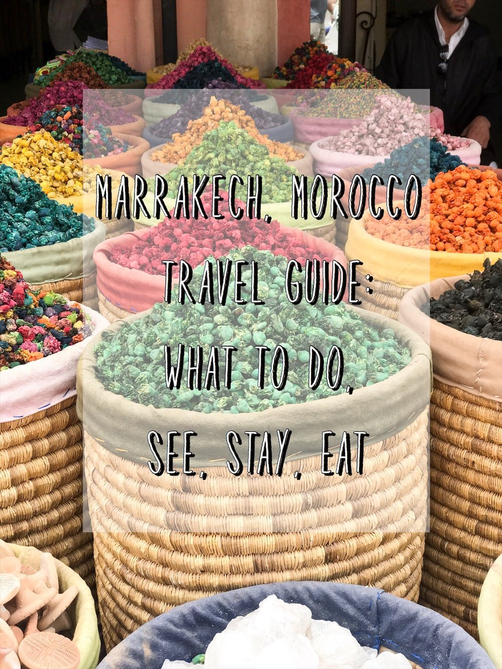 Marrakech Travel Guide: what do, eat, see, wear, sleep.