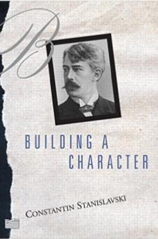 Building a Character - Constantine Stanislavski