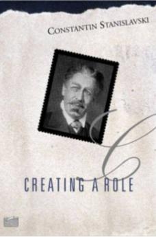 Creating a Role - Constantin Stanislavski