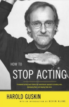 How To Stop Acting - Harold Guskin