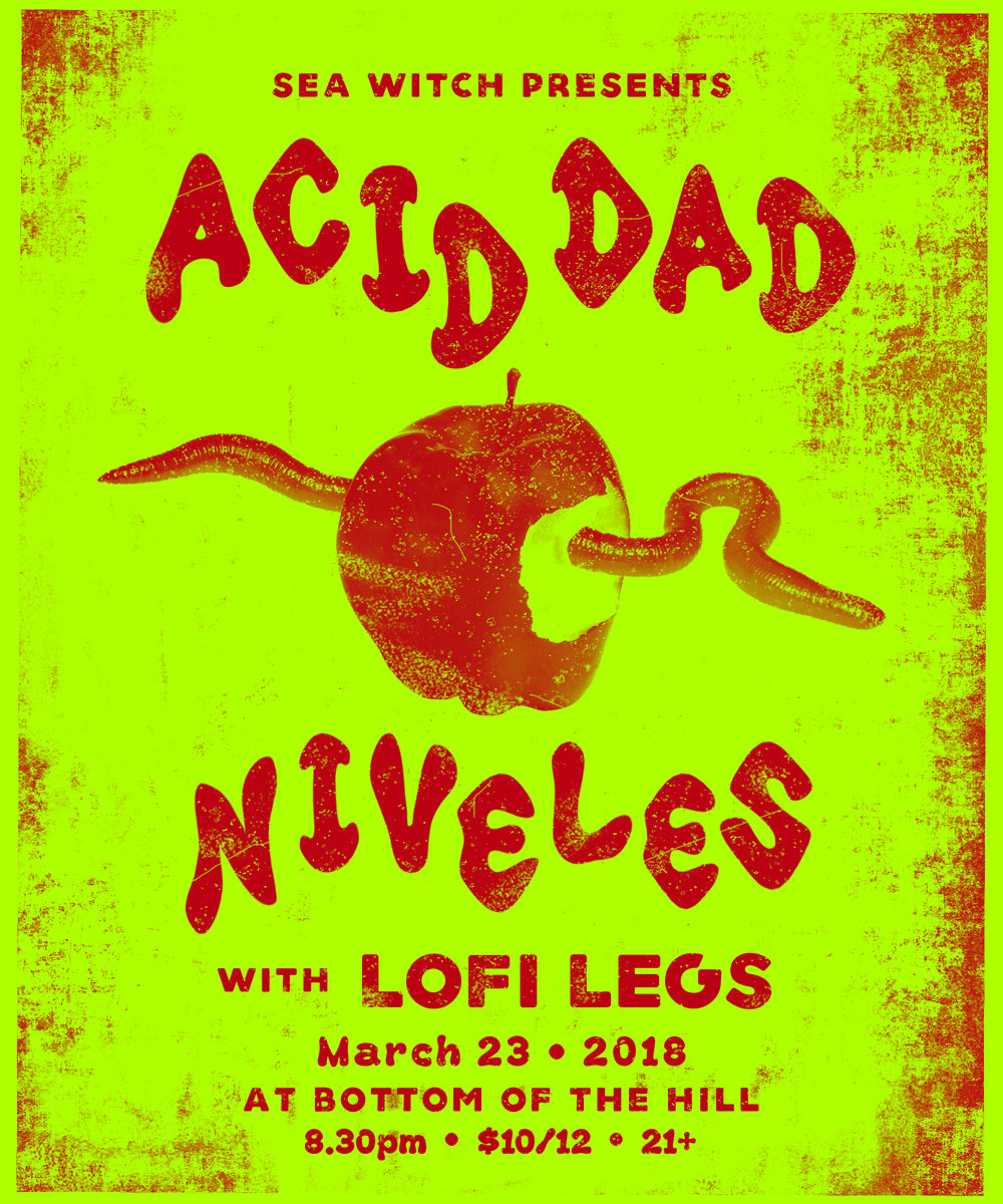 >> tickets -  Acid DadNivelesLofi Legs$10-12 / ALL AGES / RSVP HERE