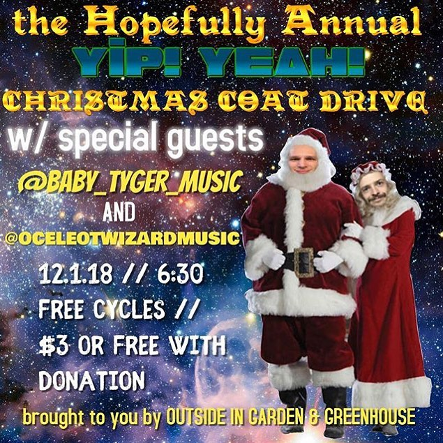 The Hopefully Annual Yip! Yeah! Christmas Coat Drive. 🎄 🧥. Tomorrow night, 12.1 at Free Cycles, 630 to 10ish pm. Bring a coat to donate to the Poverello Center and get in for free! Otherwise it will be a $3 donation at the door. @yipyeahmusic @baby_tyger_music @ocelotwizardmusic @poverellomissoula