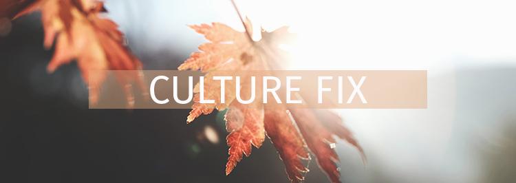 Culture fix-October.jpg