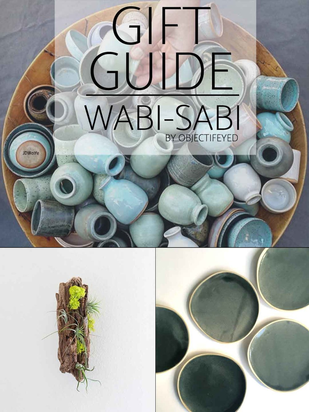 Gift Guide from the Wabi Sabi-st by Objectifeyed.jpg