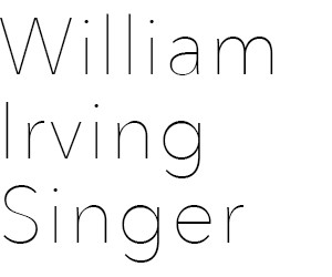 WILLIAM IRVING SINGER