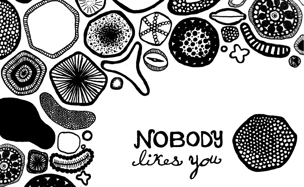 Nobody Likes You / hand lettering / pen / The Artist By Night