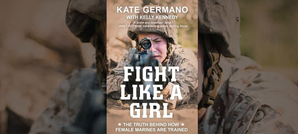 """Review: """"Fight Like A Girl"""" by Kate Germano - Teresa Fazio reviews Kate Germano's new memoir, in which the retired lieutenant colonel makes the case for the reforms she made at Harris Island, which ultimately got her sacked."""