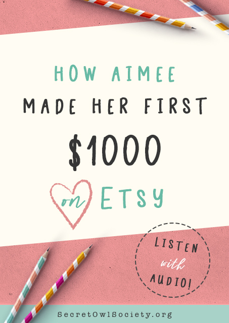 How_Aimee_made_1000_dollars_on_Etsy_Passive_Income_SecretOwlSociety.jpg