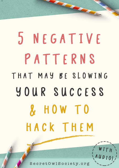 5_negative_pattern_habit_hacks_Etsy_Passive_Income_SecretOwlSociety.jpg