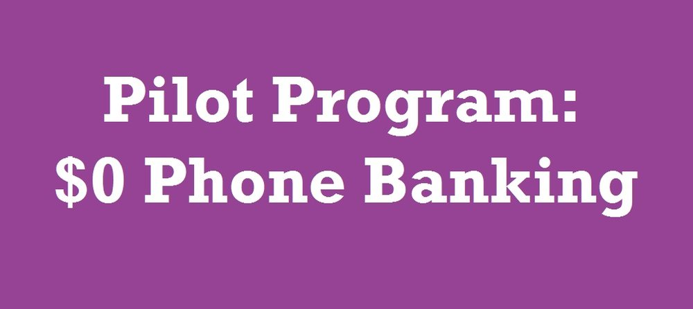 Pilot Program: $0 Participants Phone Banking