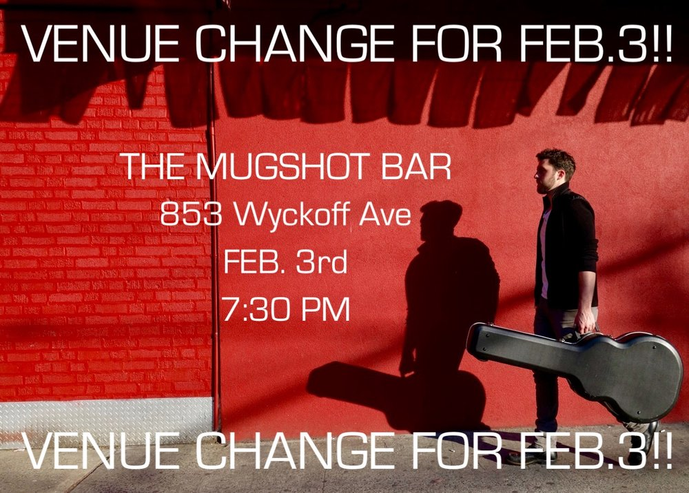 THE VENUE HAS CHANGED FOR THE FEBRUARY 3rd SHOW TO THE MUGSHOT BAR IN BUSHWICK! SAME START TIME AT 7:30PM!!
