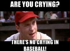 ea9210a6a610819ebb1b45747ccfad5c--theres-no-crying-in-baseball-baseball-memes.jpg