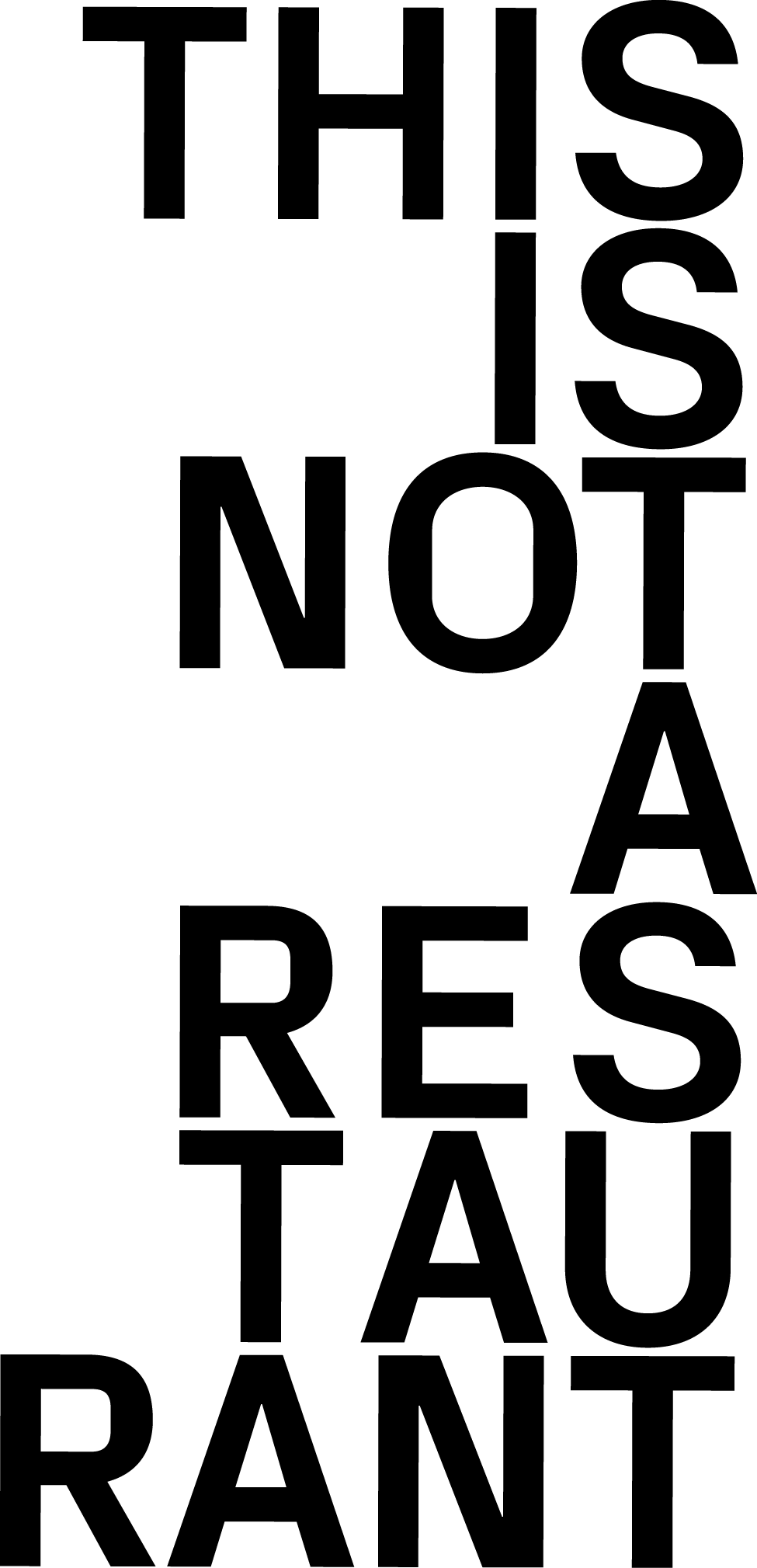 THIS IS NOT A RESTAURANT