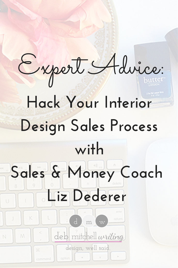 Hack Your Interior Design Sales Process Deb Mitchell Writing - Marketing writing help for interior designers