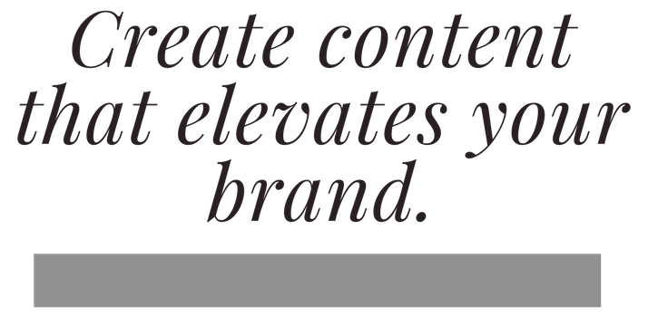 Create content that elevates your brand..png