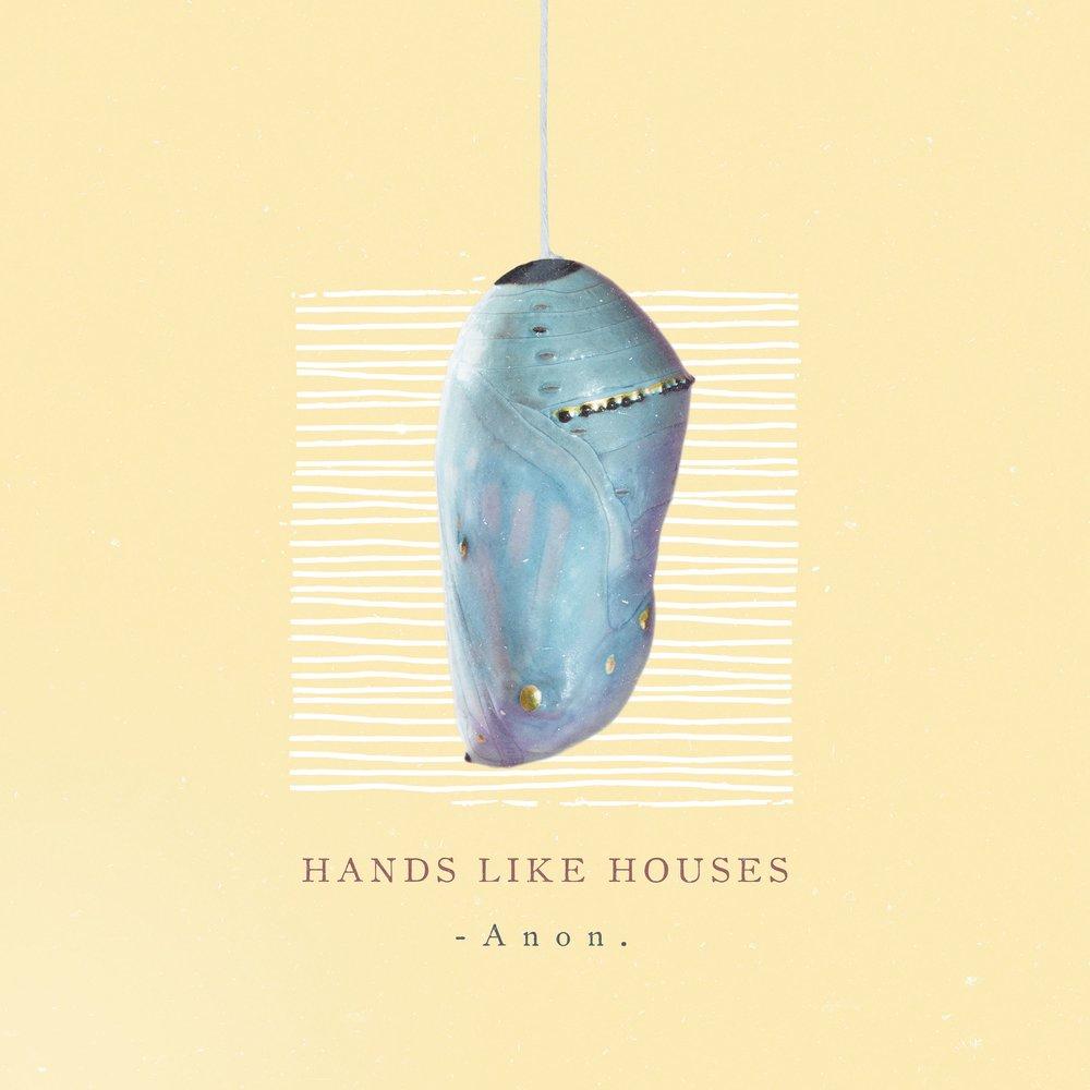 Hands Like Houses - Anon.jpg