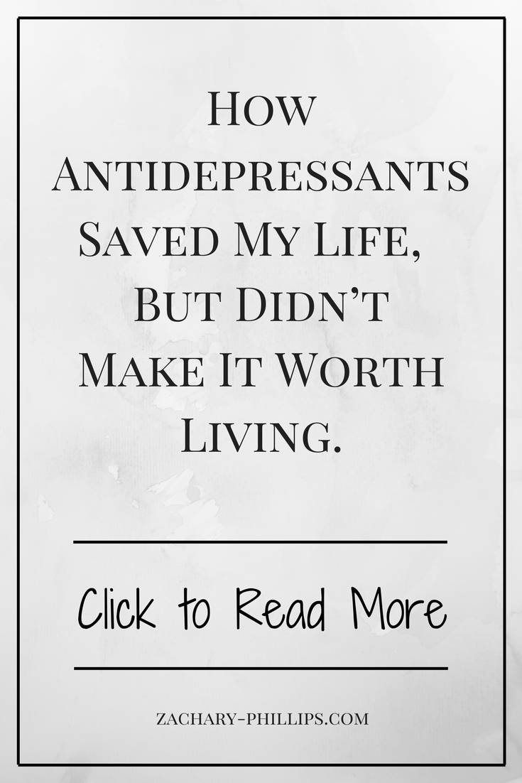 How Antidepressants saved my life but didn't make it worth living pinterest
