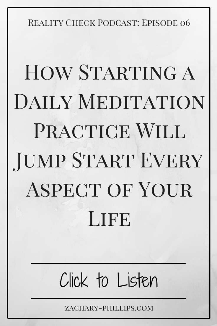 How Starting a Daily Meditation Practice Will Jump Start Every Aspect of Your Life.png