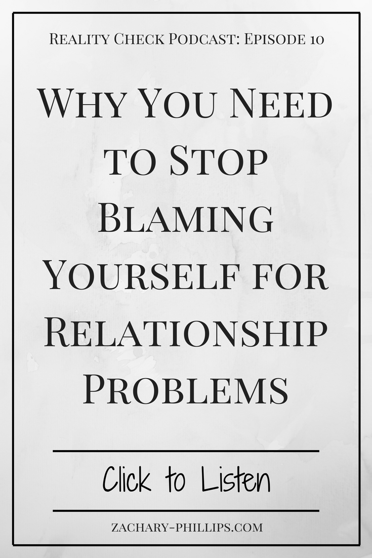 Why You Need to Stop Blaming Yourself for Relationship Problems.png