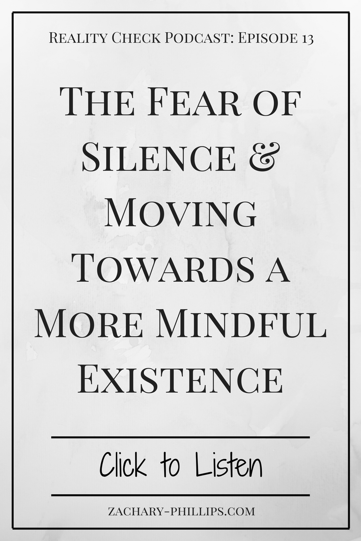 The Fear of Silence & Moving Towards a More Mindful Existence Pinterest