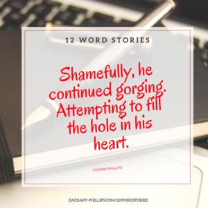 Shamefully, he continued gorging