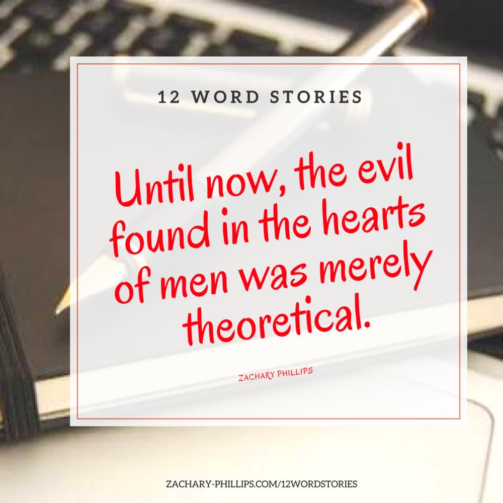 Until now the evil