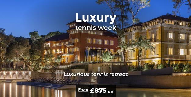 Luxury tennis week    Luxurious tennis retreat