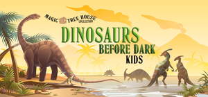 Magic Treehouse: Dinosaurs Before Dark