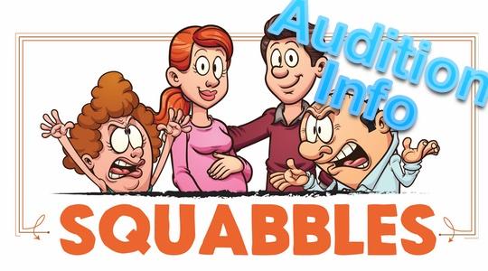 Squabbles Audition Nov. 16th & 17th