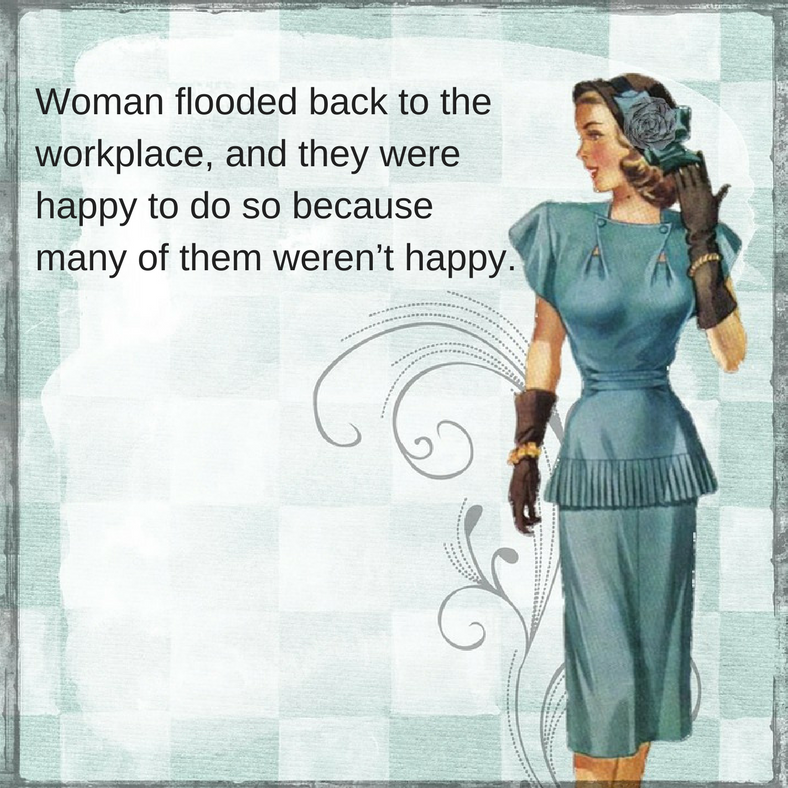 Woman flooded back to the workplace, and they were happy to do so because many of them weren't happy..png