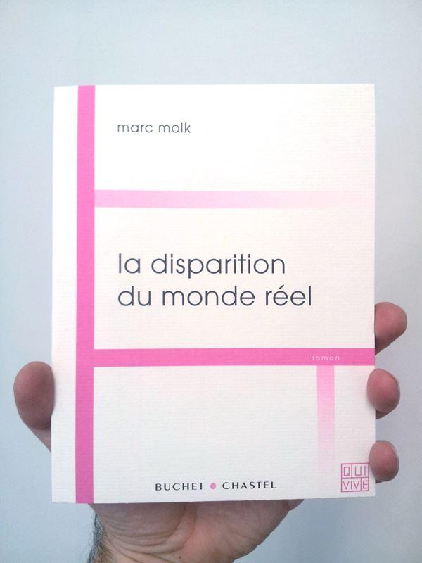 La Disparition du monde réel, Marc Molk, éditions Buchet-Chastel