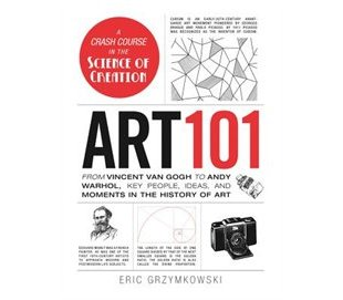 $17.99 CAD Art 101: From Vincent Van Gogh To Andy Warhol by Eric Grzymkowski