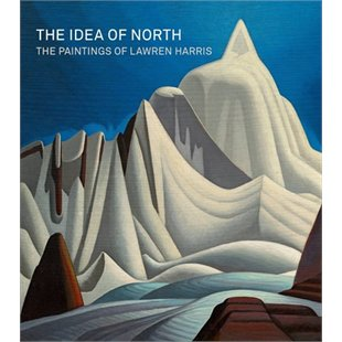 $39 CAD The Idea Of North: The Paintings of Lawren Harris by Steve Martin, Cynthia Burlington and Andrew Hunter