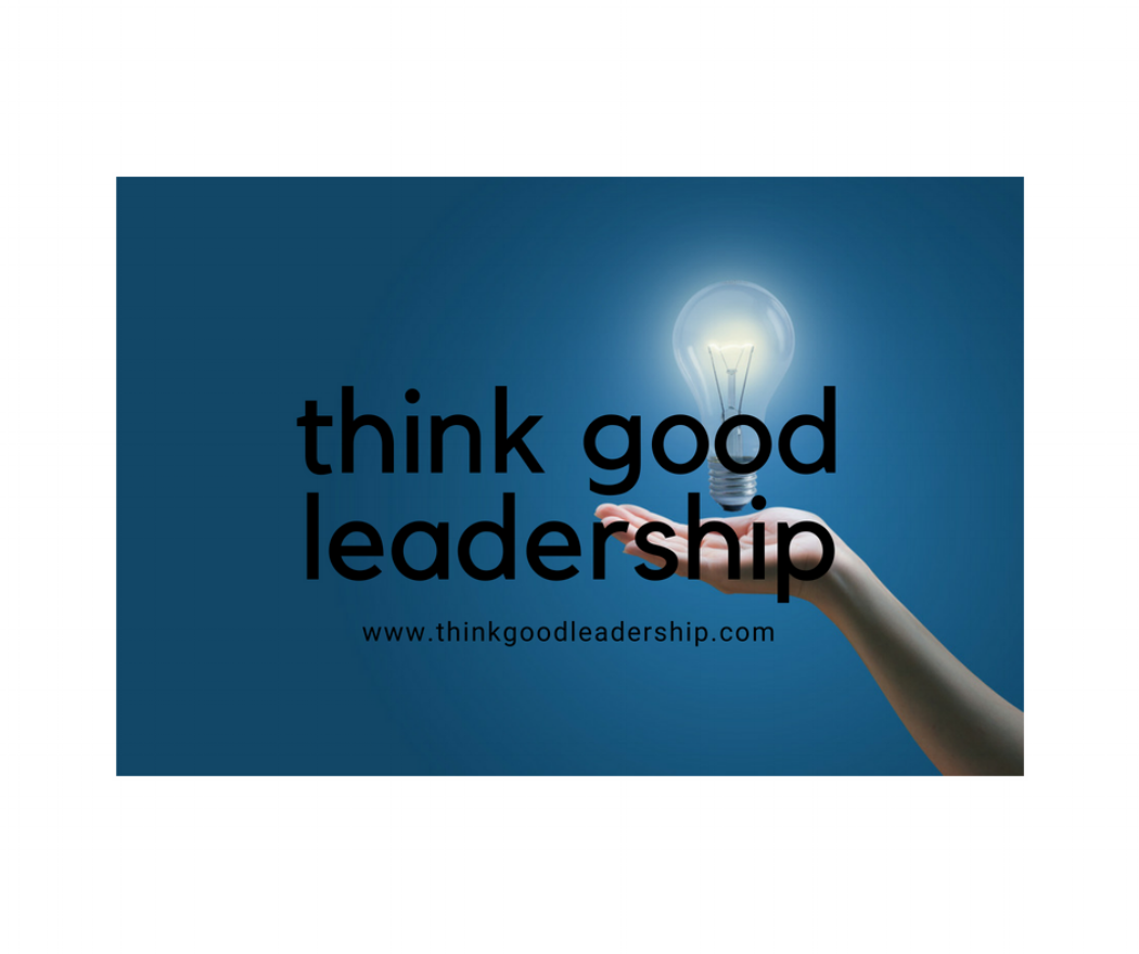 Think Good Leadership