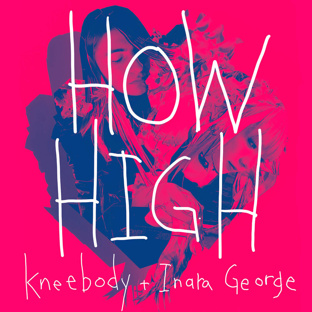 HOW HIGH feat. INARA GEORGE - RELEASED 2018
