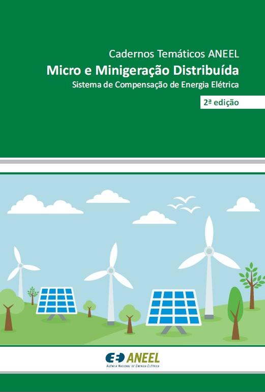 Cadernos Temáticos ANEEL Micro e Minigeração Distribuída Sistema de Compensação de Energia Elétrica