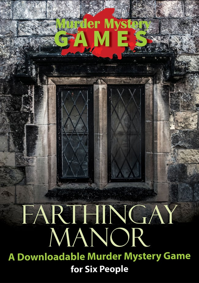 Farthingay Manor - A Downloadable Murder Mystery Game for Six People